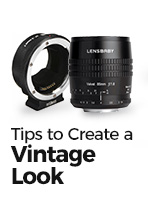 10 Great Tips for Creating Vintage-Look Images