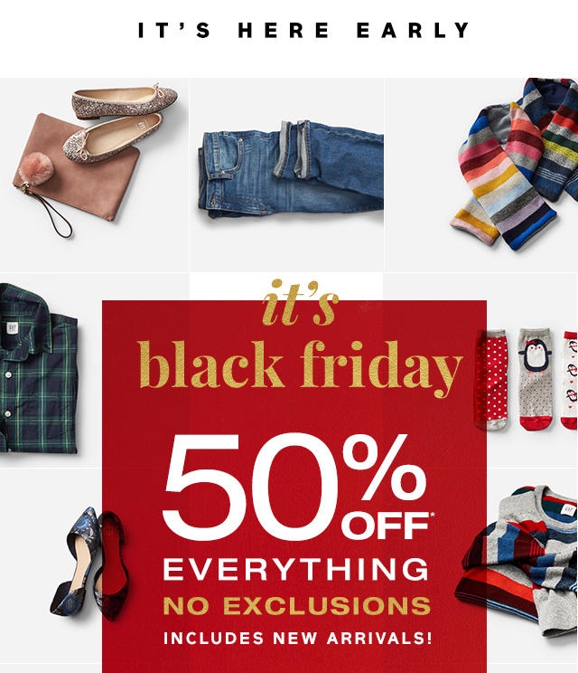 IT'S HERE EARLY | it's black friday 50% OFF* EVERYTHING NO EXCLUSIONS