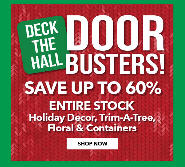 FINAL DAY! Deck The Hall Doorbusters SHOP NOW.