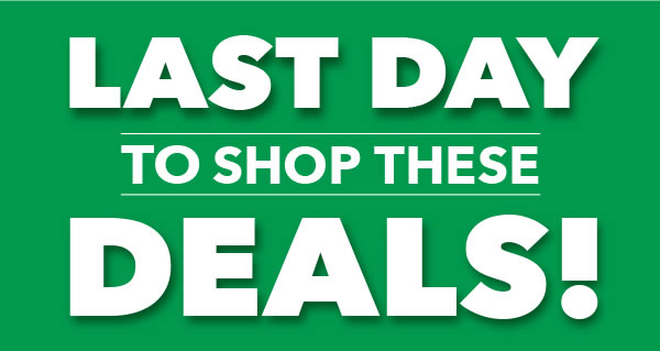 LAST DAY to Shop These Deals.