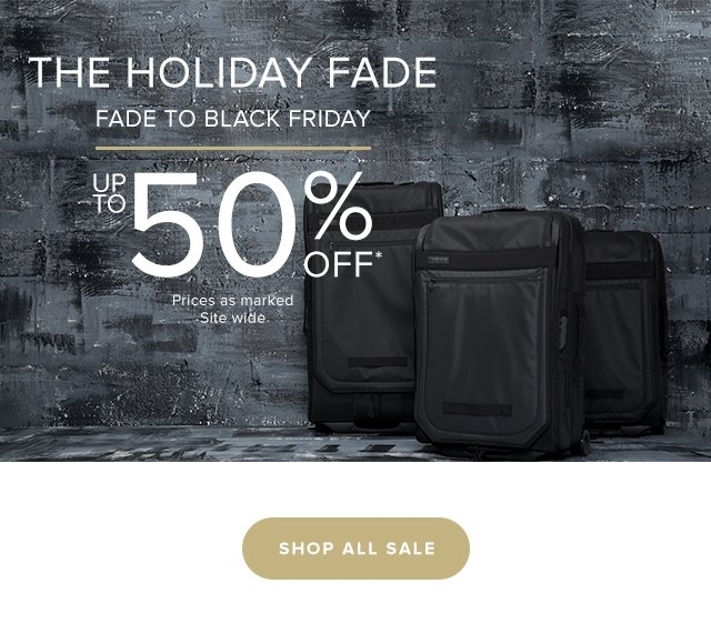 The Holiday Fade - Fade to Black (Friday) Up To 50% Off* Prices as marked. Site wide.  Shop All Sale
