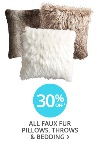 30% off all faux fur pillows, throws and bedding