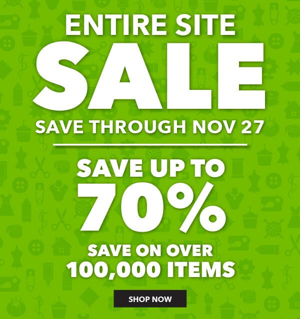 Entire Site Sale through NOV 27. Save up to 70%. Save on over 100,000 items. SHOP NOW.