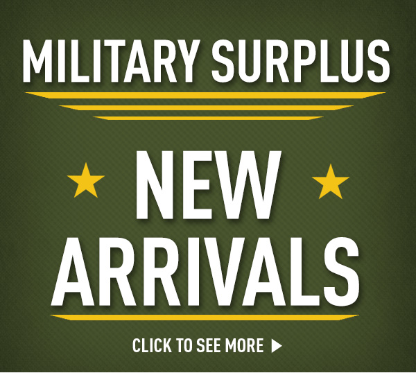 Military Surplus... New Arrivals