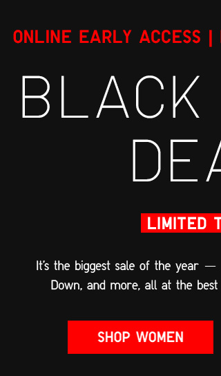 ONLINE EARLY ACCESS | IN STORES BLACK FRIDAY - BLACK FRIDAY DEALS - LIMITED TIME ONLY - Shop Women