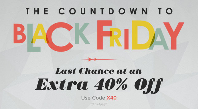 Black Friday Starts Early | Last Chance at 40% Off