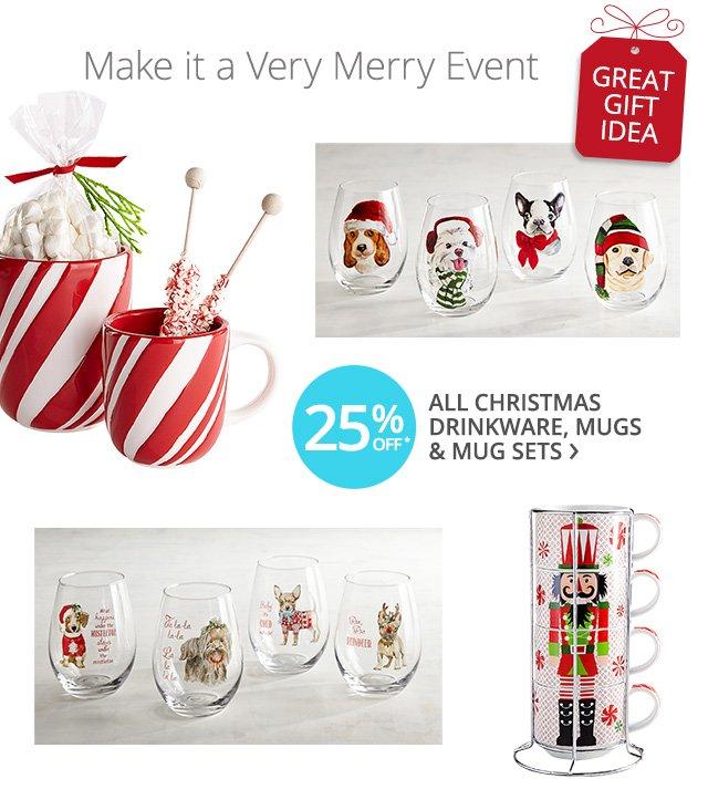 25% off all Christmas drinkware, mugs & mug sets.
