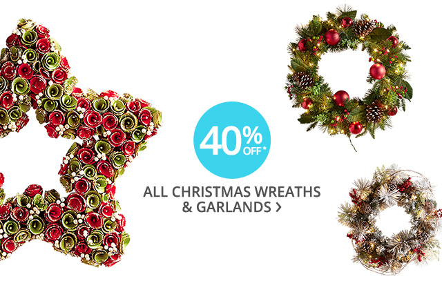 40% off all Christmas wreaths and garlands.
