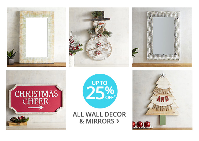 Up to 25% off all wall dcor & mirrors.