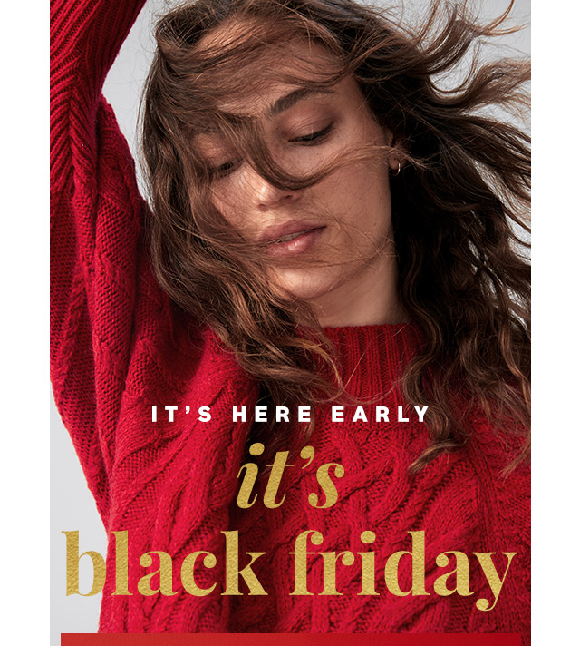 IT'S HERE EARLY | it's black friday