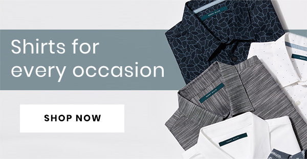 Shirts For Every Occasion - SHOP NOW