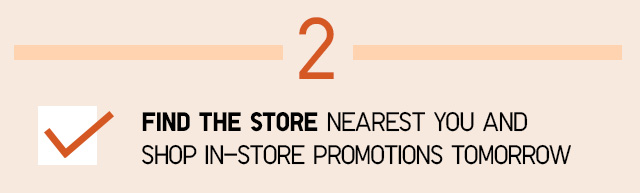 2 - Find the store nearest to you- Shop Now