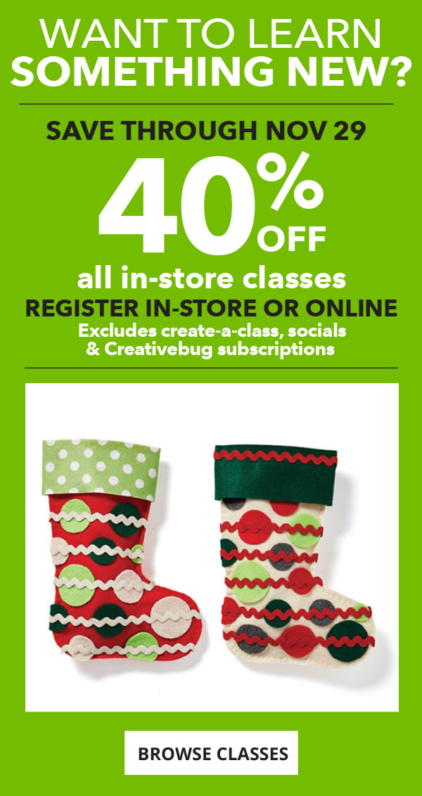 40 percent off  All Classes In-Store. Valid Thru 11/29.