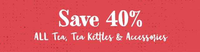 Save 40% All Tea