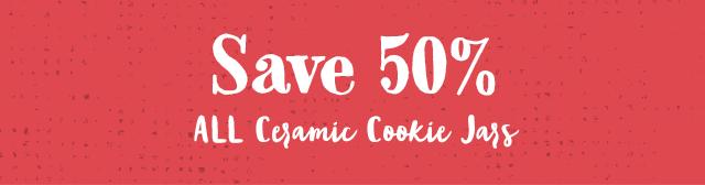 Save 50% All Ceramic Cookie Jars