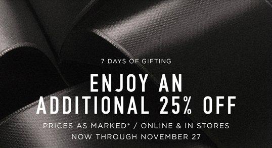 Enjoy An ADDITIONAL 25% OFFSALE