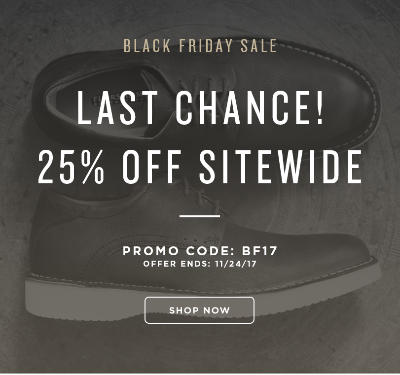 """LAST CHANCE! Take 25% off SITEWIDE when you use the promo code """"BF17"""" during checkout. Display images to learn more!"""