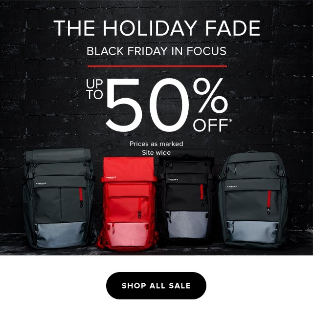 The Holiday Fade - Black Friday in Focus Up To 50% Off* Prices as marked. Site wide.  Shop All Sale