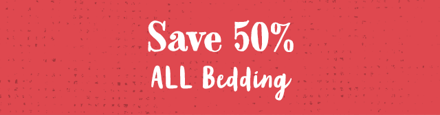 Save 50% All Bedding