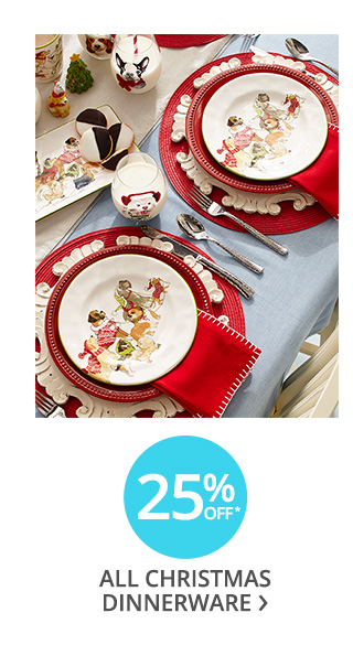 25% off all Christmas dinnerware.
