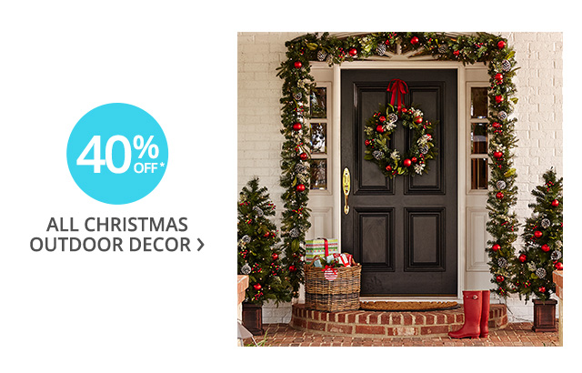 40% off all Christmas outdoor dcor.