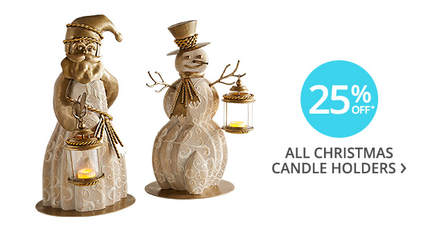 25% off all Christmas candle holders.