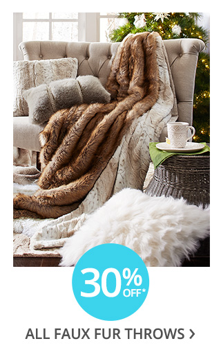 30% off all faux fur throws.