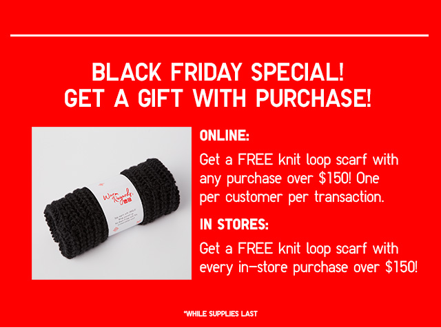 Get a FREE knit loop scarf with any purchase over $150!