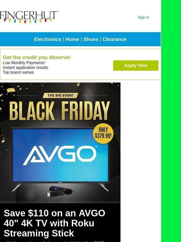 Fingerhut: Fingerhut: ENDS TONIGHT! Save $110 on an AVGO™ TV and
