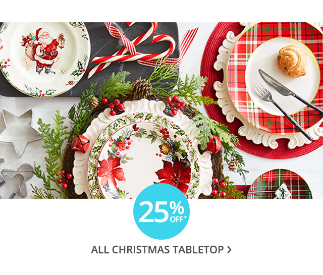 25% off all Christmas Tabletop.
