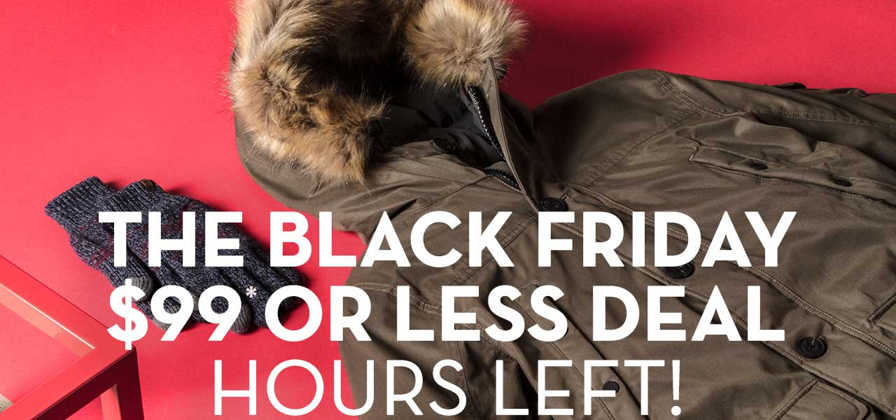 The Black Friday $99* Or Less Deal Hours Left!
