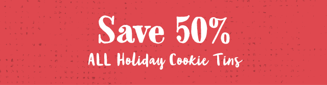 Save 50% All Holiday Cookie Tins