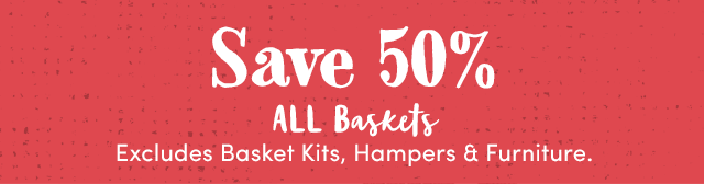 Save 50% All Baskets