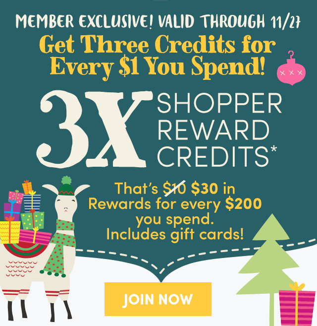 Members Get Triple Credits - Join Now