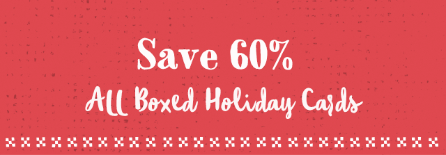 Save 60% All Boxed Holiday Cards