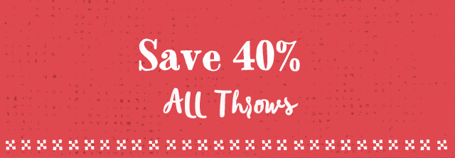 Save 40% All Throws