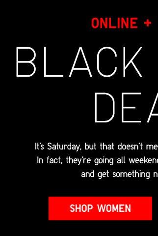 ONLINE + IN STORES - BLACK FRIDAY DEALS - Shop Women