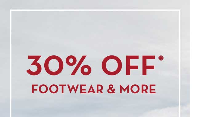 30% Off* Footwear & More