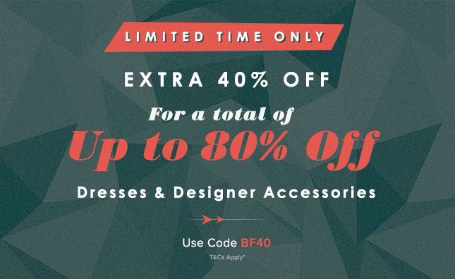 Extra 40% Dresses & Designer Accessories