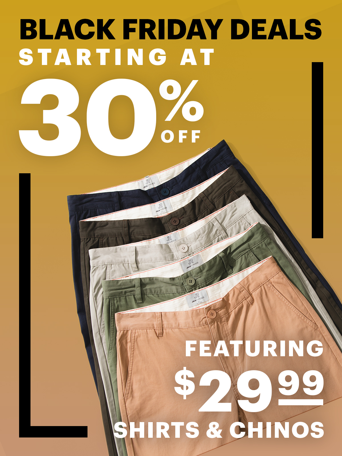 Black Friday: $29.99 Chinos And Dress Shirts