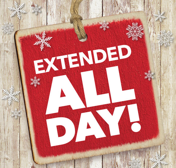 EXTENDED ALL DAY!