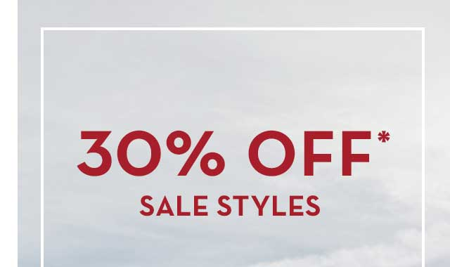 30% Off* Sale Styles