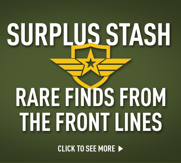 Surplus Stash. Rare Finds From the Front Lines