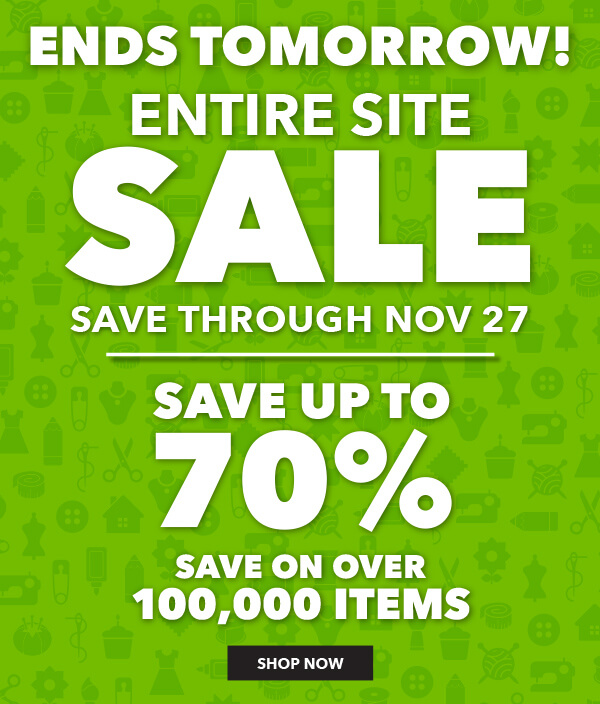 Online Only Entire Site Sale Ends Tomorrow. SHOP NOW.