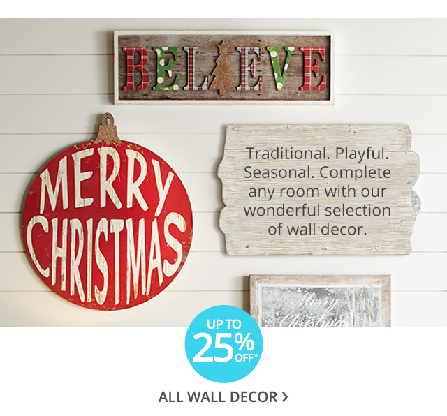 Up to 25% off* all wall decor