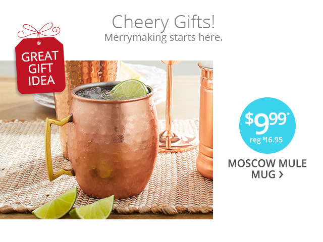 $9.99 Moscow Mule, reg $16.95