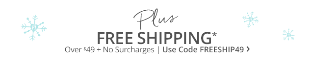 Plus free shipping over  + no surcharges. Use code FREESHIP49