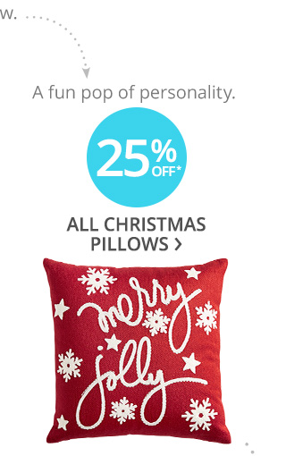 25% off* all Christmas pillows