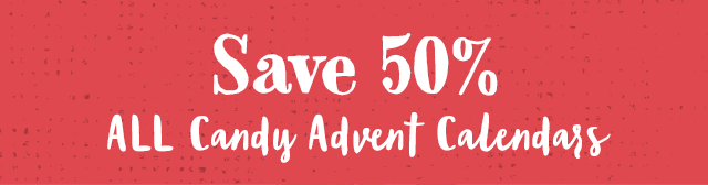Save 50% All Candy Advent Calendars