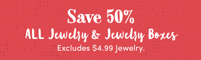 Save 50% All Jewelry